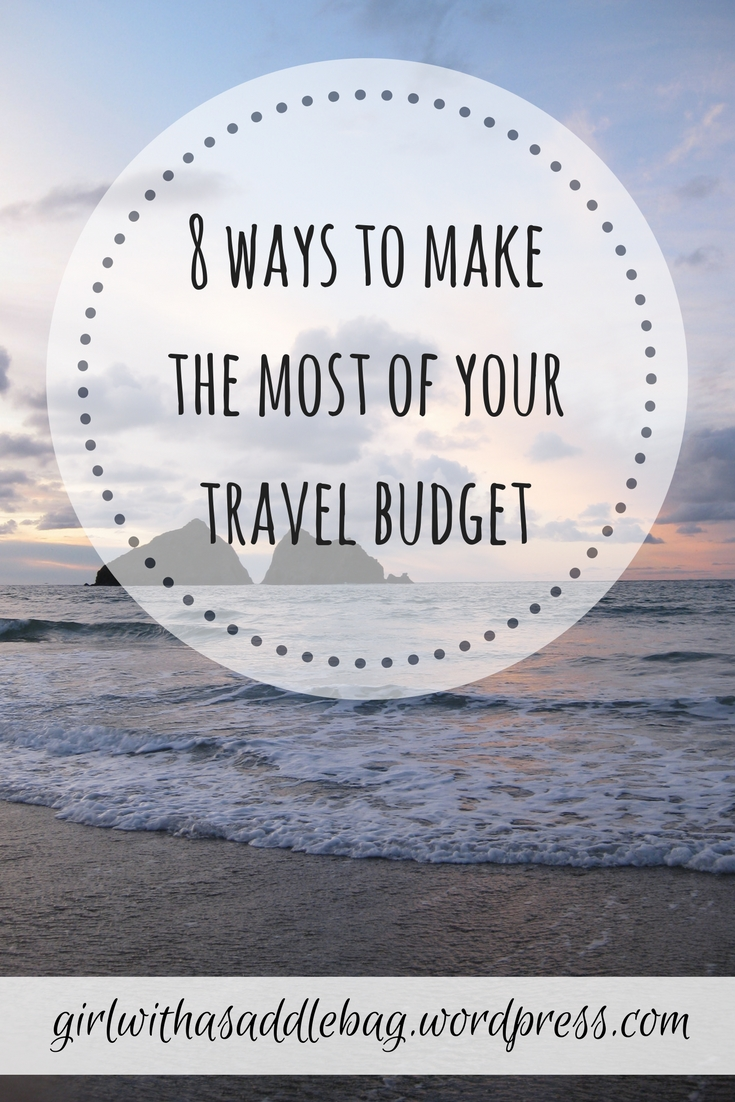 8 ways to make the most of your travel budget