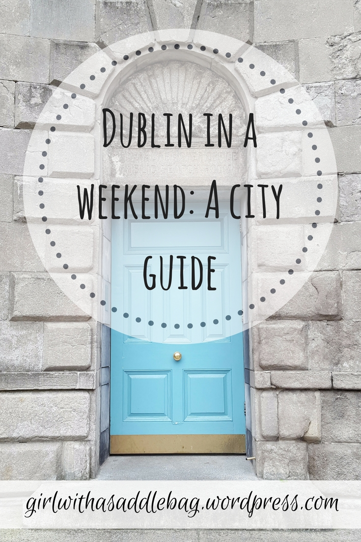 Dublin in a weekend: A city break at the heart of the Emerald Isle