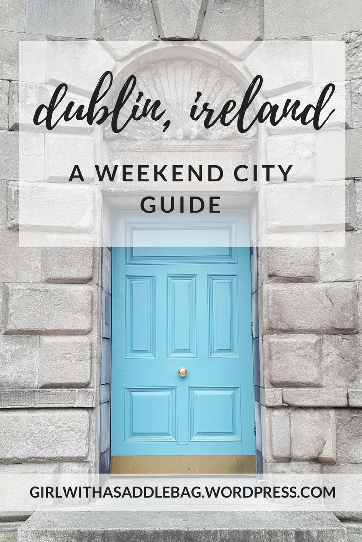 Dublin, Ireland in a weekend: a city guide | Travel guide | Girl with a saddle bag blog